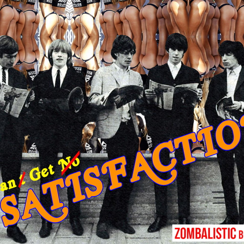 Rolling Stones - (I Can't Get No) Satisfaction (Zombalistic Bootleg