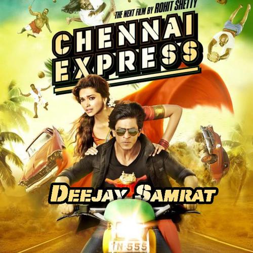 Get On the Train Baby - Chennai Express ( House Mix ) - Deejay Samrat