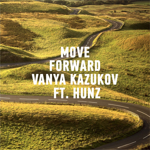 Move Forward ft. Hunz