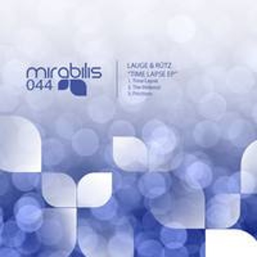 Lauge & Rutz - Time Lapse (Original Mix) Mirabilis Records 044
