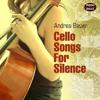 Cello Songs for Silence   -  andrea bauer