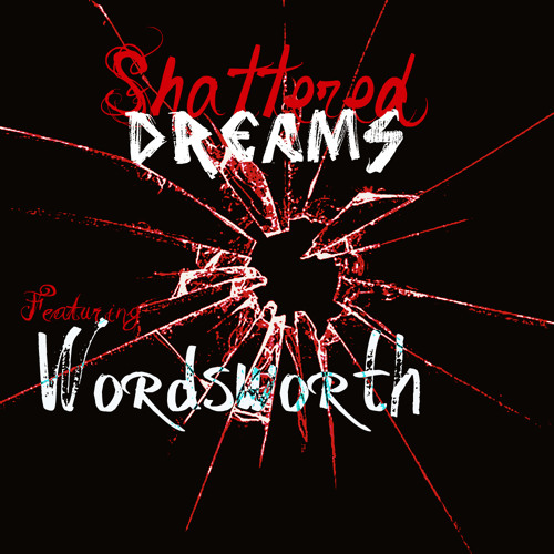Shattered Dreams (Feat. Wordsworth of eMC)
