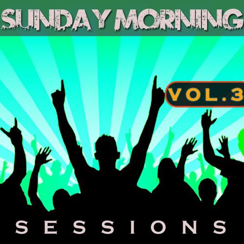 Sunday Morning Sessions Volume 3