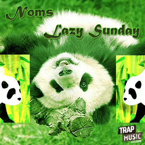 Lazy Sunday by Noms - TrapMusic.NET Exclusive