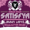 Imran Khan - Satisfya (Jimmy Love Reggaeton Remix)