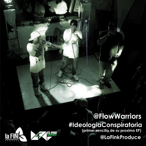 Ideología Conspiratoria (Flow Warriors)