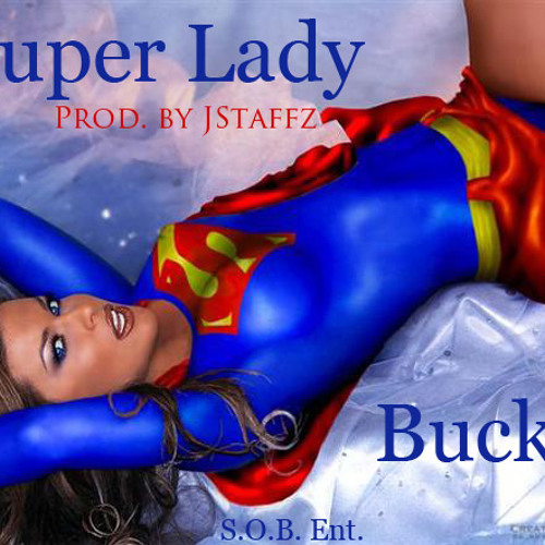 Super Lady Prod. by J Staffz