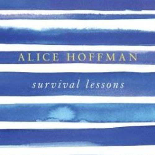 Survival Lessons - Preface, by Alice Hoffman (read by Xe Sands)