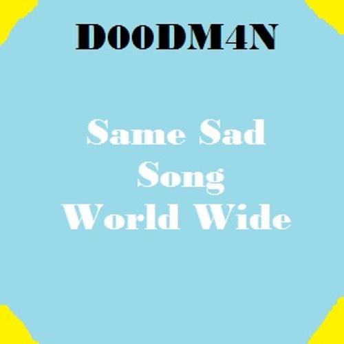 Same Sad Song World Wide
