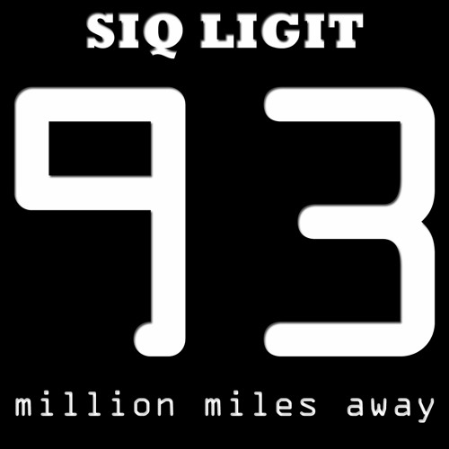 93 Million Miles Away - SIQ LIGIT