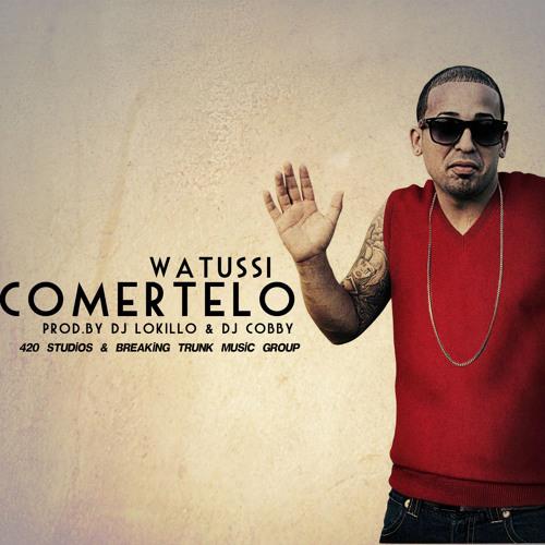 Watussi - Comertelo (Prod.By DJ Lokillo & DJ Cobby) (420 Studios & Breaking Trunk Music)