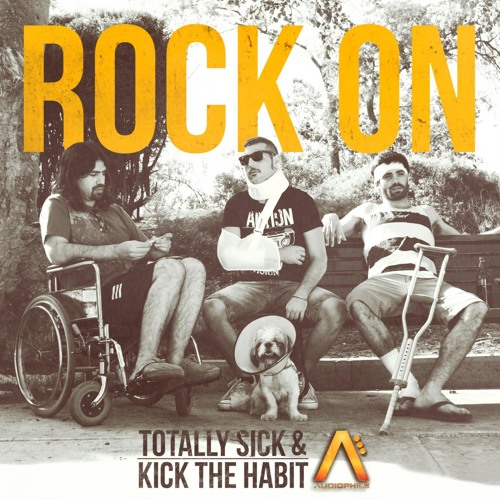Totally Sick & Kick The Habit - Rock On (Original Mix)