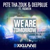 PETE THA ZOUK & DEEPBLUE FEAT YASMEEN - WE ARE TOMORROW (ALECS 'SUMMERTIME' REMIX) PREVIEW