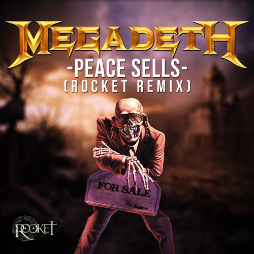 Megadeth - Peace Sells (Rocket remix)