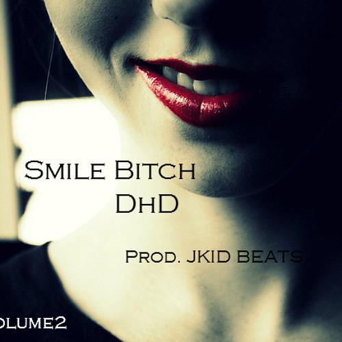 Smile Bitch (Prod. JKid Beats)