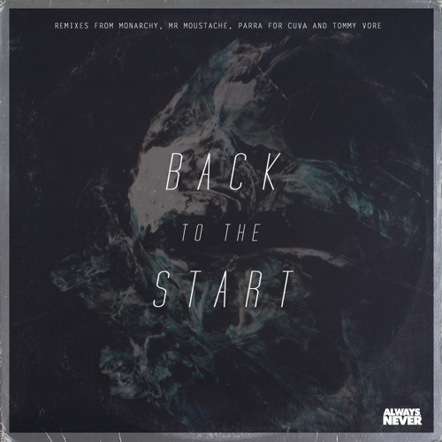 Back To The Start Feat. Louisahhh!!! (Monarchy Remix)