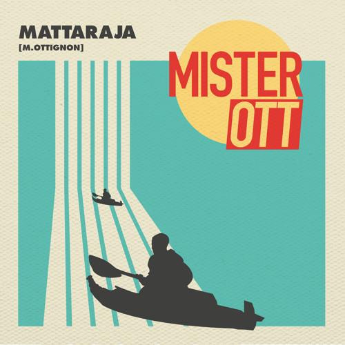 Mattaraja - Mister Ott