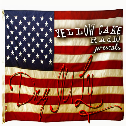Yellow Cake Radio - Dry July 2013 The Mixtape Hip Hop