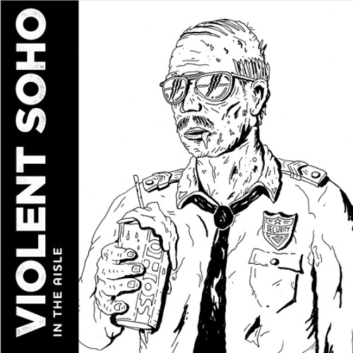 Violent Soho - In the Aisle