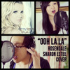 """OOH LA LA"" - BRITNEY SPEARS COVER (@Rosendale ft. Sharon Estee)"