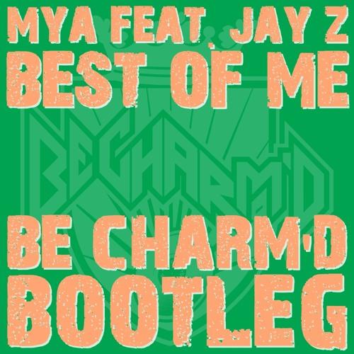 Mya feat Jay-Z - Best Of Me (Be Charm'D Bootleg)