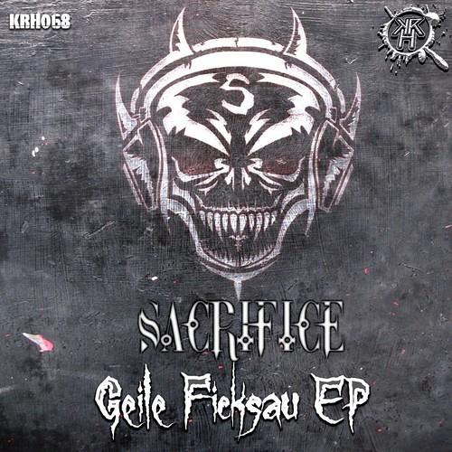 Sacrifice - Geile Ficksau [KRH068]