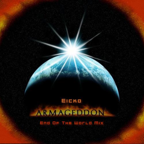 Armageddon (EOTW Mix)