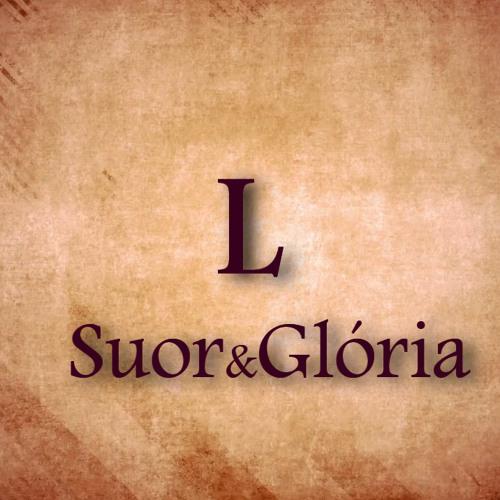 L - Suor & Glória