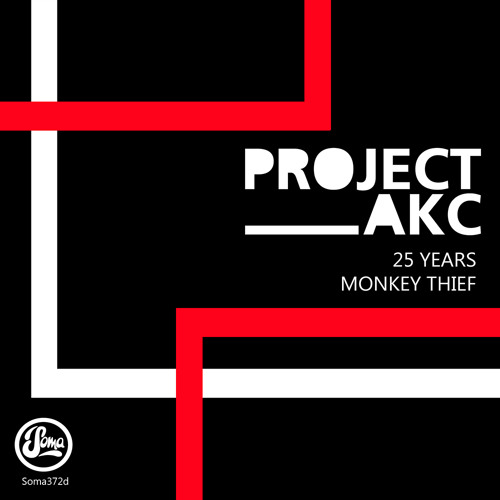 PROJECT AKC - 25 Years / Monkey Thief (Soma 372d)