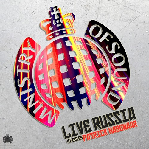 Ministry of Sound Russia Live Mixed by Patrick Hagenaar (OUT NOW)