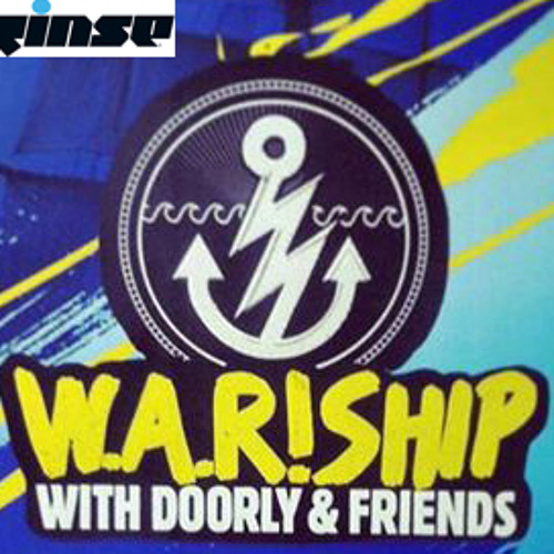 Rinse FM - Guest Mix Live From W.A.R!SHIP Doorly & Friends