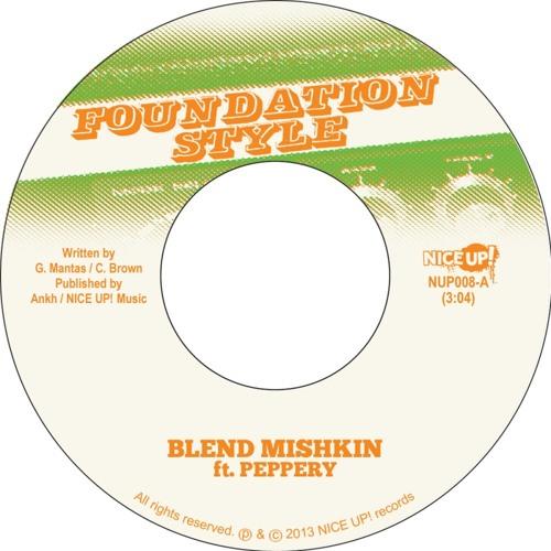 Blend Mishkin ft. Peppery - Foundation Style & Version 7'' (Nice Up) Clips