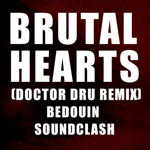 Bedouin Soundclash - Brutal Hearts (Doctor Dru Remix) Free Download now active!
