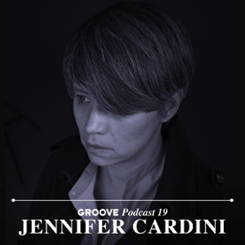 Groove Podcast 19 - Jennifer Cardini