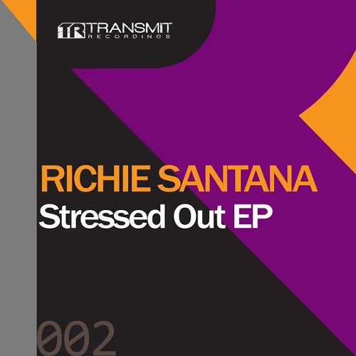 Richie Santana - Stressed Out (Original Mix)