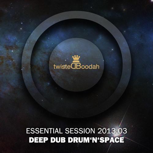 Deep Dub Drum'n'Space – twistedBoodah Essential Session 2013.03