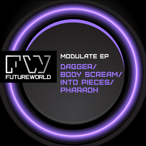 MODULATE (EP) - Dagger / Body Scream / Into Pieces / Pharaoh - OUT NOW @ Beatport