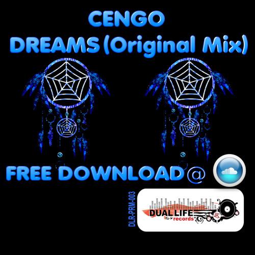 Cengo - Dreams (Original Mix) ***FREE DOWNLOAD***