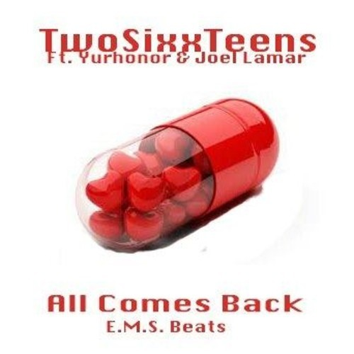 """""""All Comes Back"""" TwoSixxTeens feat. The UnKnown & YurHonor"""