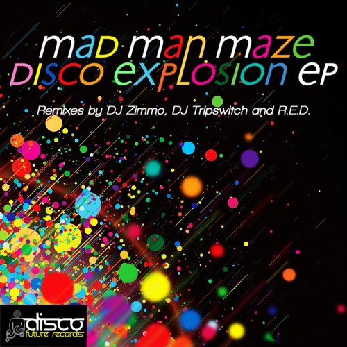 Mad Man Maze - Disco Explosion (DJ Zimmo Remix) Preview OUT NOW!!!