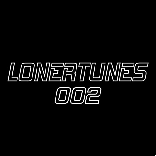 MIXALONE PRESENTS THE LONERTUNES SHOW 002