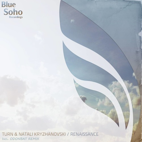 Turn & Natali Kryzhanovski - Renaissance (Odonbat Remix) [Blue Soho Recordings]