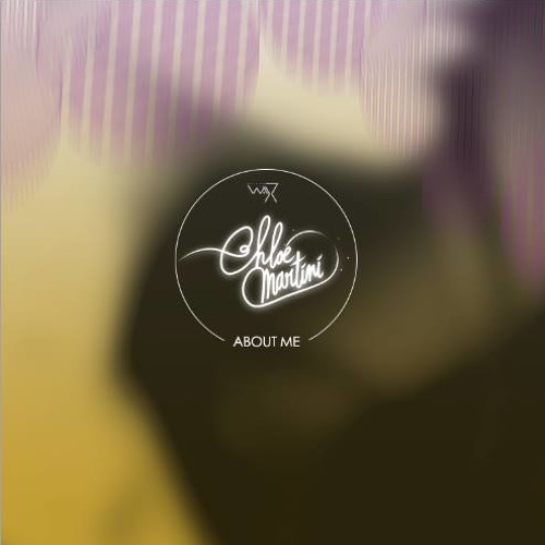 Chloe Martini - About Me (Darker Than Wax Free Download)