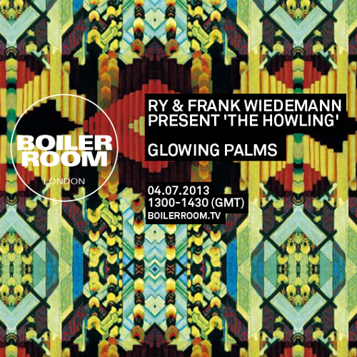Glowing Palms 45 min Boiler Room mix