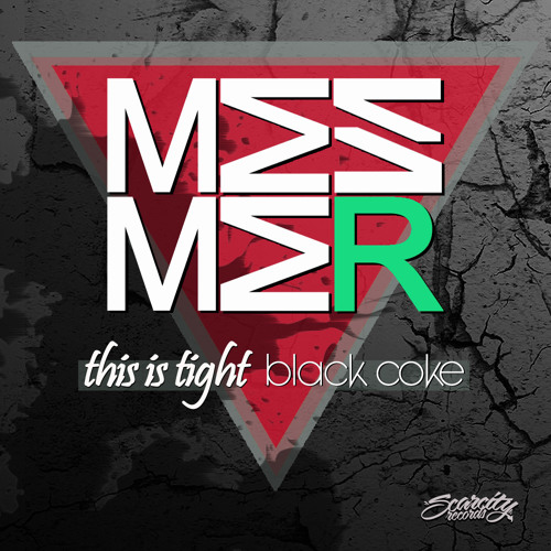 Mesmer - This Is Tight / Black Coke [Scarcity Records]