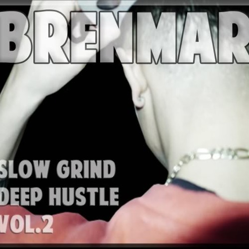 Dummy Mix 111 // Brenmar's Slow Grind, Deep Hustle Vol. 2