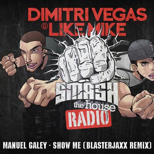 "Dimitri Vegas & Like Mike playing ""Manuel Galey - Show Me (Blasterjaxx Remix)"""