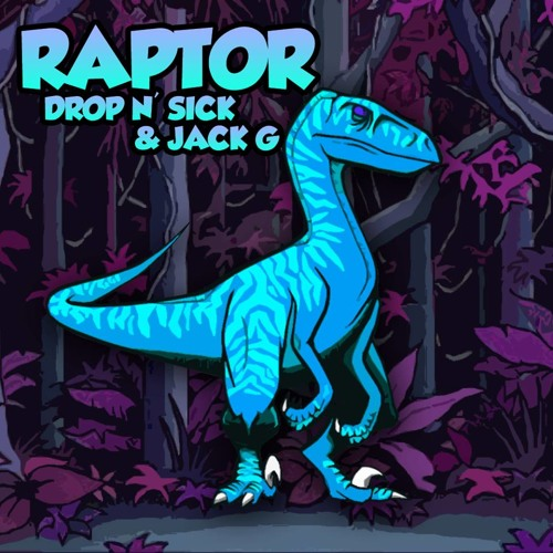 Drop'n Sick & JAck G - Raptor (Original Mix)