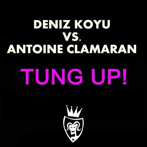 D.eniz K.oyu Vs. A.ntoine C.lamaran - T.ung Up! (Tiago Tins Mash!) 2K13