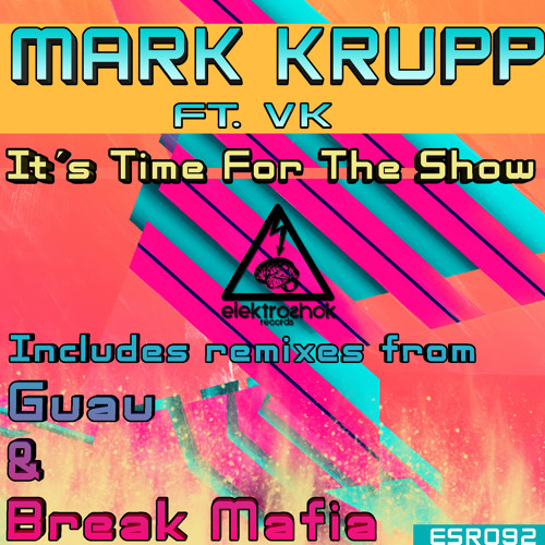 Mark Krupp feat VK - It´s Time For The Show (Guau Remix)